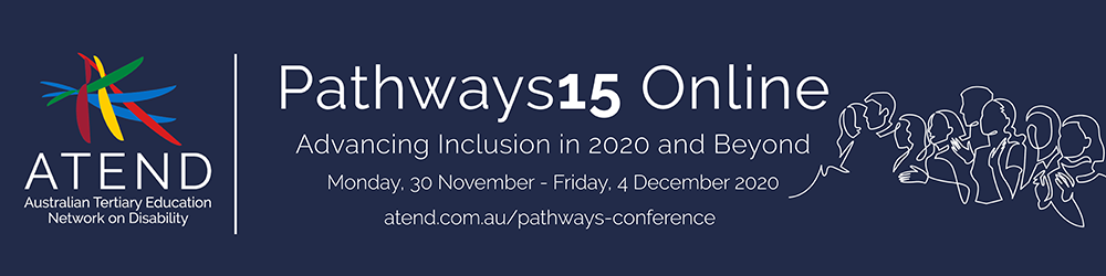 Pathways banner. Pathways15 Online. Advancing Inclusion in 2020 and Beyond. Monday 30 November - Friday 4 December